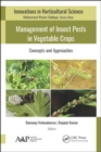 Management of Insect Pests in Vegetable Crops : Concepts and Approaches - Book