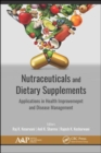 Nutraceuticals and Dietary Supplements : Applications in Health Improvement and Disease Management - Book
