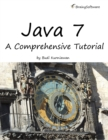 Java 7: A Comprehensive Tutorial : A Comprehensive Tutorial - eBook