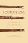 Lookout Cave : The Archaeology of Perishable Remains on the Northern Plains - Book