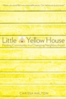Little Yellow House : Finding Community in a Changing Neighbourhood - Book