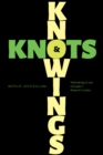 Knowings and Knots : Methodologies and Ecologies in Research-Creation - Book