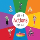 Actions for Kids age 1-3 (Engage Early Readers: Children's Learning Books) - eBook