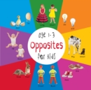 Opposites for Kids age 1-3 (Engage Early Readers: Children's Learning Books) - eBook