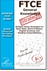FTCE General Knowledge Test Stategy! : Winning Multiple Choice Strategies for the FTCE General Knowledge Test - eBook