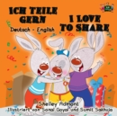 Ich teile gern I Love to Share : German English - eBook