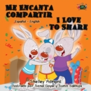 Me Encanta Compartir I Love to Share : Spanish English Bilingual Book - eBook