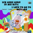 Ich gehe gern in die Kita I Love to Go to Daycare : German English - eBook
