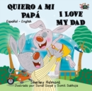 Quiero a mi Papa I Love My Dad : Spanish English Bilingual Book - eBook