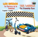 Las Ruedas- La Carrera de la Amistad The Wheels- The Friendship Race : Spanish English - eBook