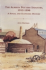 Alberta pottery industry, 1912-1990 : A social and economic history - eBook