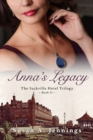 Anna's Legacy : A Novel of love and tragedy - eBook