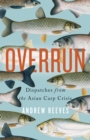 Overrun : Dispatches from the Asian Carp Crisis - eBook