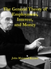 The General Theory of Employment, Interest, and Money - eBook
