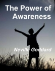 The Power of Awareness : Move from Desire to Wishes Fulfilled - eBook