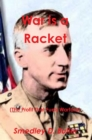 War Is a Racket (the Profit That Fuels Warfare) : The Anti-War Classic by America's Most Decorated Soldier - eBook