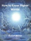 How to Know Higher Worlds - eBook