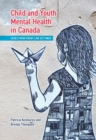 Child and Youth Mental Health in Canada : Cases from Front-Line Settings - Book