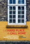 A Hard Place to Call Home : A Canadian Perspective on Residential Care and Treatment for Children and Youth - Book