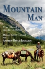 Mountain Man : The Life of a Guide Outfitter - Book