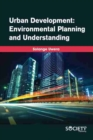 Urban Development : Environmental Planning and Understanding - Book