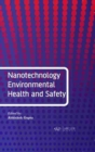Nanotechnology Environmental Health and Safety - Book