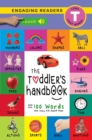 The Toddler's Handbook: Interactive (300 Sounds) Numbers, Colors, Shapes, Sizes, ABC Animals, Opposites, and Sounds, with over 100 Words that every Kid should Know - eBook