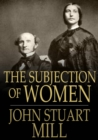 The Subjection of Women - eBook