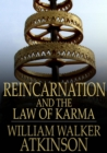 Reincarnation and the Law of Karma : The Old-New World-Doctrine of Rebirth, and Spiritual Cause and Effect - eBook