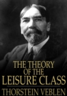 The Theory of the Leisure Class - eBook