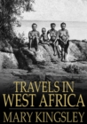 Travels in West Africa : Abridged Edition - Congo Francais, Corisco and Cameroons - eBook