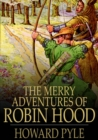 The Merry Adventures of Robin Hood - eBook