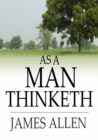 As a Man Thinketh - eBook