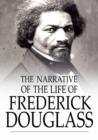 The Narrative of the Life of Frederick Douglass : An American Slave - eBook