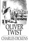 Oliver Twist : Or the Parish Boy's Progress - eBook