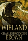 Wieland : Or, the Transformation, an American Tale - eBook