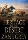 The Heritage of the Desert : A Novel - eBook