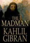 The Madman : His Parables and Poems - eBook