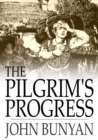 The Pilgrim's Progress : From This World to That Which is to Come, Delivered Under the Similitude of a Dream - eBook