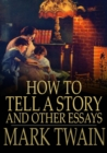 How to Tell a Story and Other Essays - eBook