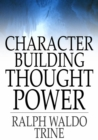 Character Building Thought Power - eBook