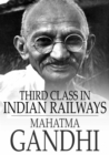 Third Class in Indian Railways : And Other Essays - eBook