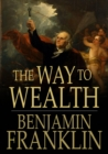 The Way to Wealth : From Poor Richard's Almanack - eBook
