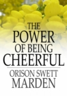 The Power of Being Cheerful - eBook