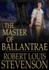 The Master of Ballantrae : A Winter's Tale - eBook