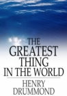The Greatest Thing in the World : And Other Addresses - eBook