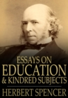 Essays on Education and Kindred Subjects - eBook