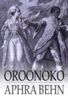 Oroonoko : Or, the Royal Slave - eBook
