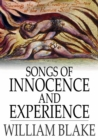 Songs of Innocence and Experience : Shewing the Two Contrary States of the Human Soul - eBook