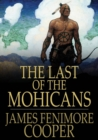 The Last of the Mohicans : A Narrative of 1757 - eBook